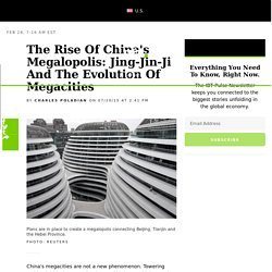 The Rise Of China's Megalopolis: Jing-Jin-Ji And The Evolution Of Megacities