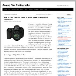 How to Turn Your Old 35mm SLR into a New 21 Megapixel Digital SLR