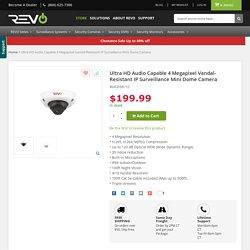 Ultra HD Audio Capable 4 Megapixel Vandal-Resistant IP Surveillance Mini Dome Camera