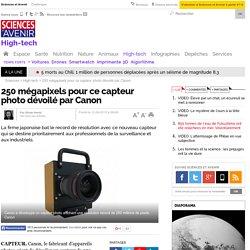 250 mégapixels pour ce capteur photo dévoilé par Canon