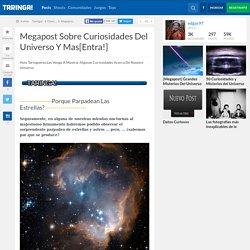 Megapost Sobre Curiosidades Del Universo Y Mas[Entra!]