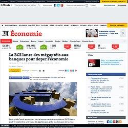 La BCE lance des mégaprêts aux banques pour doper l'économie