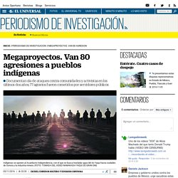 Megaproyectos. Van 80 agresiones a pueblos indígenas