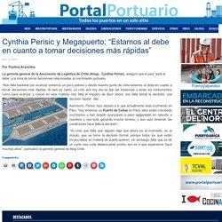 """Cynthia Perisic y Megapuerto: """"Estamos al debe en cuanto a tomar decisiones más rápidas"""" - Portal Portuario"""