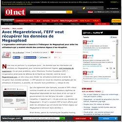 Avec Megaretrieval, l'EFF veut récupérer les données de Megaupload