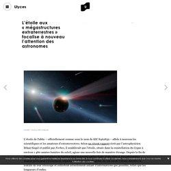 L'étoile aux « mégastructures extraterrestres » focalise à nouveau l'attention des astronomes