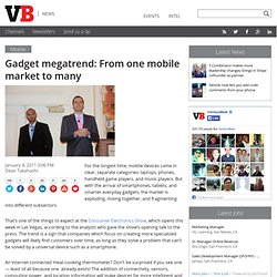 Gadget megatrend: From one mobile market to many