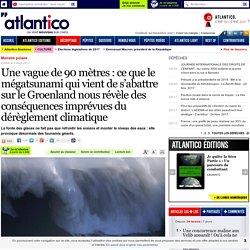 Une vague de 90 mètres : ce que le mégatsunami qui vient de s'abattre sur le Groenland nous révèle des conséquences imprévues du dérèglement climatique