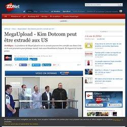 MegaUpload - Kim Dotcom peut être extradé aux US - ZDNet