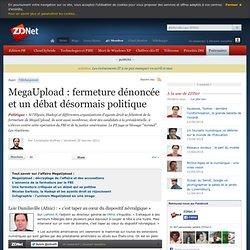 MegaUpload : fermeture dénoncée et un débat désormais politique