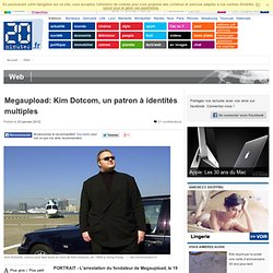 Megaupload: Kim Dotcom, un patron à identités multiples