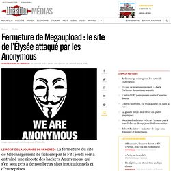Fermeture de Megaupload: le site de l'Élysée attaqué par les Anonymous