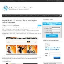 MegaUpload : 15 moteurs de recherche pour trouver des liens