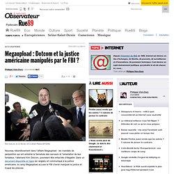 Megaupload: Dotcom et la justice américaine manipulés par le FBI?