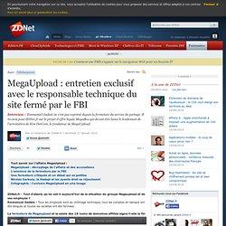 MegaUpload : entretien exclusif avec le responsable technique du site fermé par le FBI