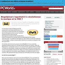 MegaUpload s'apprêtait-il à révolutionner la musique et la VOD ?