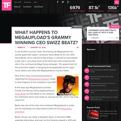 What Happens to MegaUpload's Grammy Winning CEO Swizz Beatz?