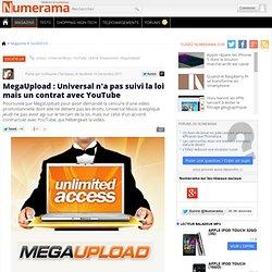 MegaUpload : Universal n'a pas suivi la loi mais un contrat avec YouTube