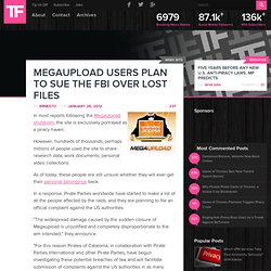 MegaUpload Users Plan to Sue the FBI over Lost Files
