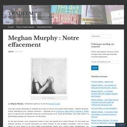 Meghan Murphy : Notre effacement