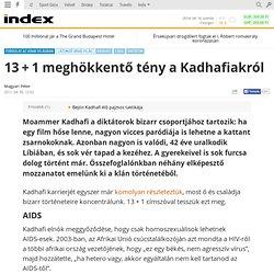 Külföld - 13 + 1 meghökkentő tény a Kadhafiakról