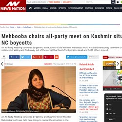 Mehbooba chairs all-party meet on Kashmir situation, NC boycotts