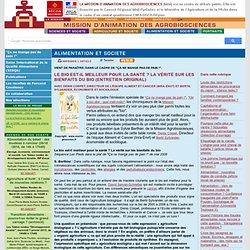 """AGROBIOSCIENCES - 2008 - Dans le cadre de """"Ça ne mange pas de pain !"""".Le bio est-il meilleur pour la santé ? La vérité sur les b"""