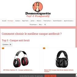 Meilleur casque anti bruit : Comment choisir le bon ?