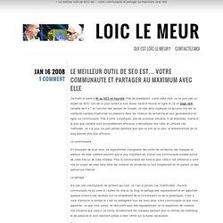 Loic Le Meur blog [FR]: Le meilleur outil de SEO est... votre co