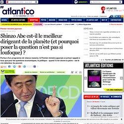 Shinzo Abe est-il le meilleur dirigeant de la planète (et pourquoi poser la question n'est pas si loufoque)?