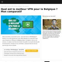 Voici le meilleur VPN Belgique en 2020