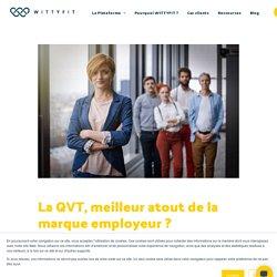 La QVT est-elle le meilleur atout de la marque employeur ?