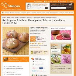 Petits pains à la fleur d'oranger de Sabrina (Le meilleur Pâtissier #2)