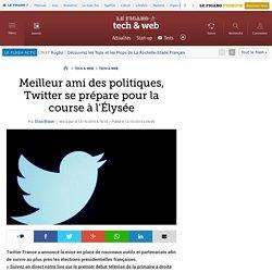 Meilleur ami des politiques, Twitter se prépare pour la course à l'Élysée