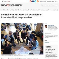 Le meilleur antidote au populisme : être réactif et responsable