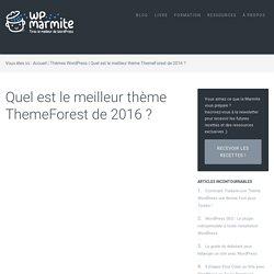 Quel est le meilleur thème premium ThemeForest de 2016 ?