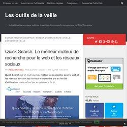 Quick Search. Le meilleur moteur de recherche pour le web et les réseaux sociaux