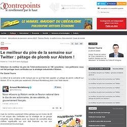 Le meilleur du pire de la semaine sur Twitter : pétage de plomb sur Alstom !