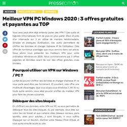 Meilleur VPN PC Windows 2020 : Les Offres à Saisir, et Celles à Éviter
