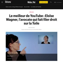 Le meilleur de YouTube : Eloïse Wagner, l'avocate qui fait filer droit sur la Toile - Médias / Net