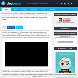 Devenir un meilleur YouTubeur : matériel, logiciels, livre