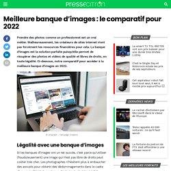 Meilleure banque d'images : le comparatif pour 2021
