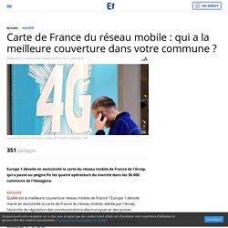 Carte de France du réseau mobile : qui a la meilleure couverture dans votre commune ?
