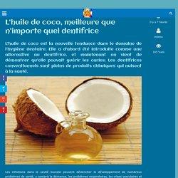 L'huile de coco, meilleure que n'importe quel dentifrice