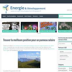 Trouver la meilleure position pour un panneau solaire ~ Energie et développement durable, par Thibault Laconde