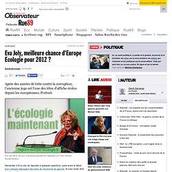 Eva Joly, meilleure chance d'Europe Ecologie pour 2012 ?