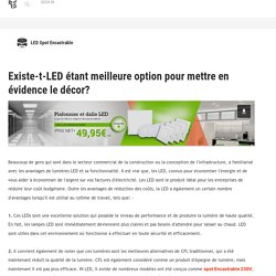 Existe-t-LED étant meilleure option pour mettre en évidence le décor?: LED Spot Encastrable