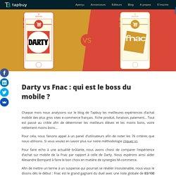 Darty vs Fnac : qui a la meilleure expérience d'achat mobile ?