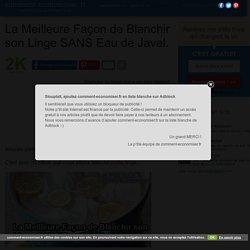 La Meilleure Façon de Blanchir son Linge SANS Eau de Javel.