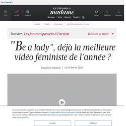 """""""Be a lady"""", déjà la meilleure vidéo féministe de l'année ? - Madame Figaro"""